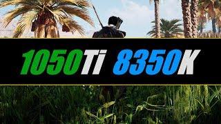 GTX 1050 Ti + i3-8350K (Test in 5 Games)