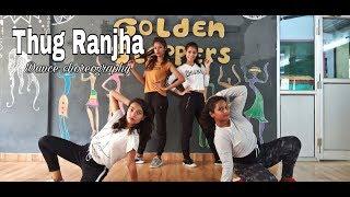 THUG RANJHA | AKASA | DANCE CHOREOGRAPHY | DINESH DEO | GOLDEN STEPPERS