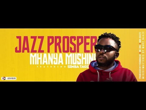 (Official Audio & Lyric Video) Mhanya Mushini | Jazz Prosper Ft. Simba Tagz |