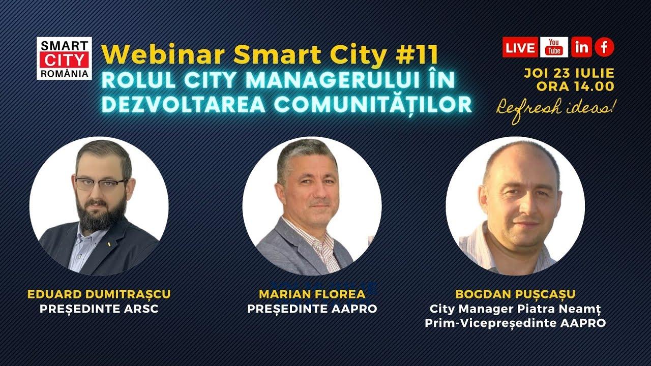 Webinar Smart City #11 - Rolul Administratorilor Publici (City Manager) în Dezvoltarea Comunităților