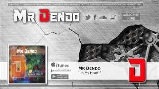 Mr Dendo - In My Heart [Radio Edit]