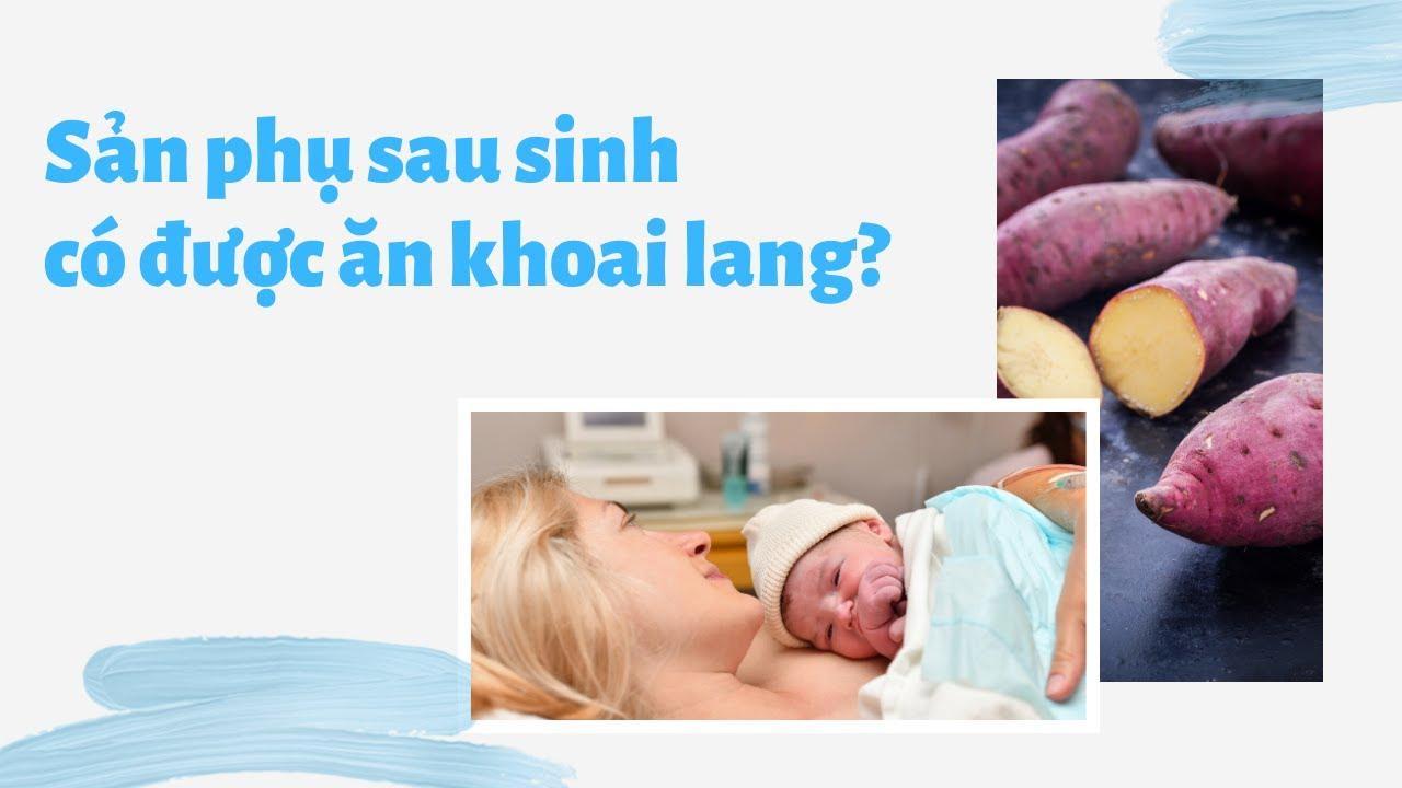 Giảm cân bằng khoai lang dành cho sản phụ sau sinh mổ, nên hay không? | TRAN THAO VI OFFICIAL