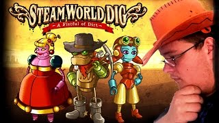 Oro, Miniere e Robo Donnacce tre motivi per amare il Far West - Steam World Dig