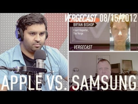 The Vergecast Special Edition: Apple vs. Samsung 02 - August 15, 2012