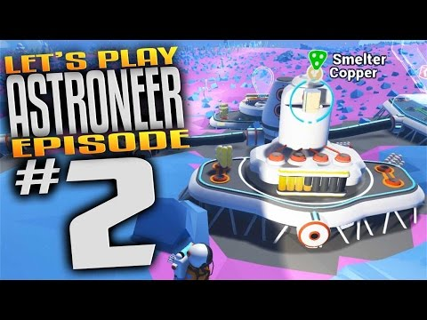 Astroneer Gameplay - Ep 2 - Smelting Ore and Base Expansion! (Let's Play Astroneer Gameplay)