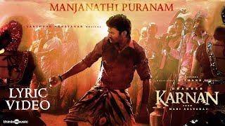 Karnan | Manjanathi Puranam Lyric Video Song | Dhanush | Mari Selvaraj | Santhosh Narayanan | Deva