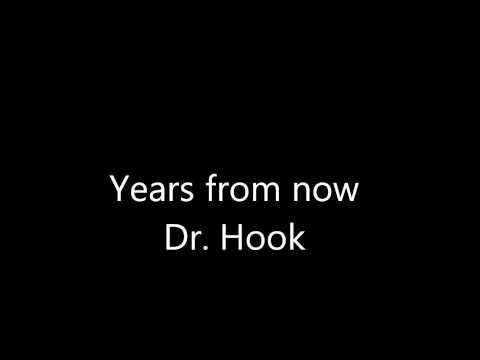 Years from now - Dr. Hook