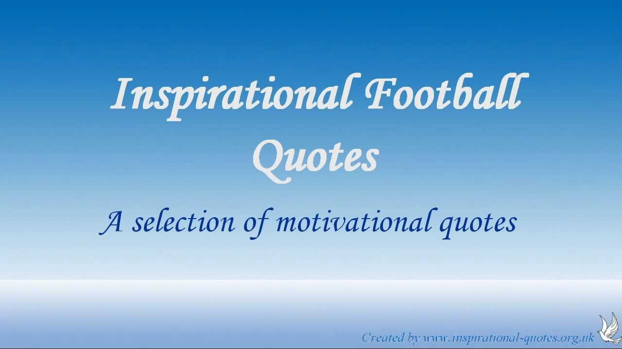 Football Motivational Quotes: Inspirational Football Quotes