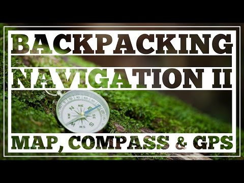 Backpacking Navigation #2 - Map, Compass & GPS - CleverHiker.com