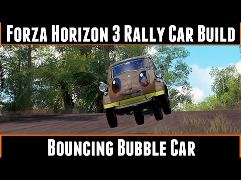 Forza Horizon 3 Rally Car Build Bouncing Bubble Car