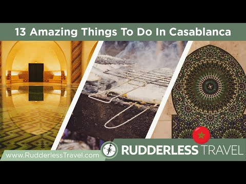 Things to Do In Casablanca in 48 Hours (Day 2)