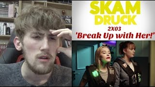 Druck (SKAM Germany) Season 2 Episode 3 - 'Break Up with Her!' Reaction