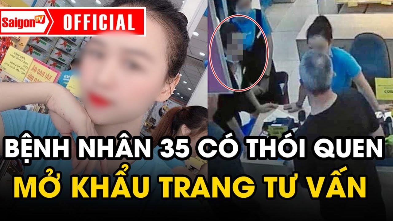 Bệnh nhân thứ 35 có thói quen MỞ KHẨU TRANG tư vấn cho khách hàng Điện Máy Xanh