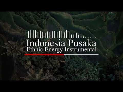 Indonesia Pusaka - Ethnic Energy Instrumental