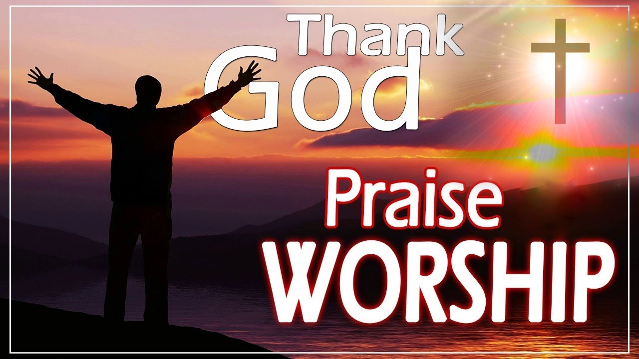 Morning Worship Songs 2019 Non Stop Praise And Worship Songs 2019 Gospel Music 2019 Youtube
