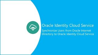 Synchronize Users from Oracle Internet Directory to Oracle Identity Cloud Service video thumbnail