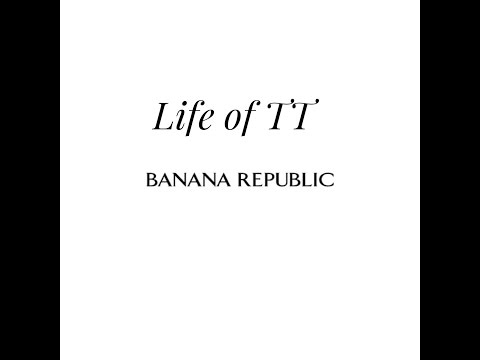 Life Of TT - Banana Republic Episode 8