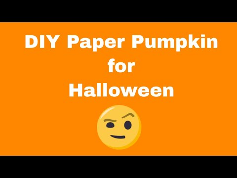 DIY - Halloween paper pumpkin