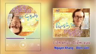 Liên Khúc Diễm Xưa | Nguyên Khang - Diễm Liên | Nhạc Trịnh Công Sơn