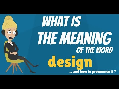 What is DESIGN? DESIGN meaning - DESIGN definition - How to pronounce DESIGN