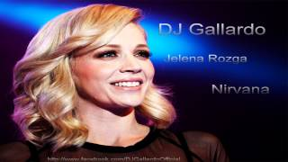 Jelena Rozga - Nirvana (DJ Gallardo Club Remix 2013)
