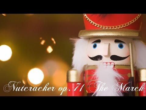 Nutcracker op. 71 The March //Tchaikovsky