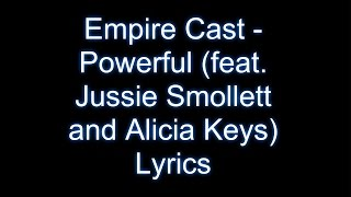 Empire Cast - Powerful (feat. Jussie Smollett and Alicia Keys) Lyrics Video