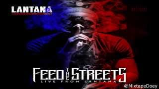 lantana feed the streets live from lantana full mixtape download link