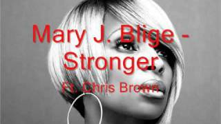 Mary J. Blige - Stronger Ft. Chris Brown [w/ Lyrics]