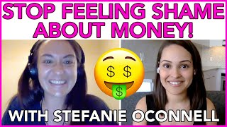 STOP Feeling Shame About Money with Stefanie O'Connell Rodriguez | MIND YOUR MONEY PODCAST