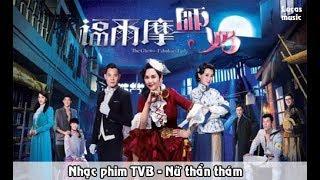 Nhạc phim TVB - Nữ thần thám - Trần Tùng Linh
