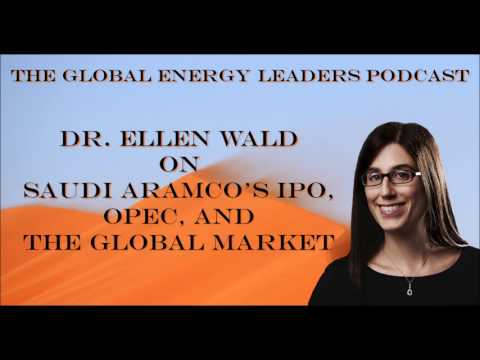 Episode 65 - Ellen Wald on Saudi Aramco's IPO, OPEC, and the Global Market - Ellen Wald