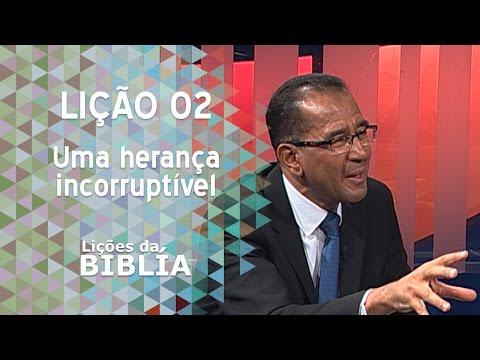 Lição 2 - Uma herança incorruptível - Lições da Bíblia