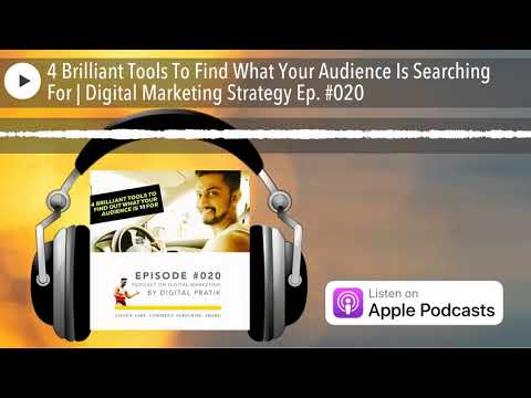 4 Brilliant Tools To Find What Your Audience Is Searching For | Digital Marketing Strategy Ep. #020