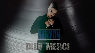 Kenyon - Dieu Merci (Video Lyrics)