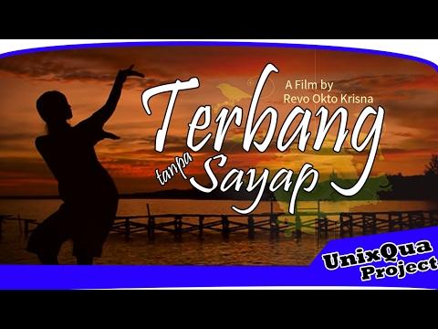 Terbang Tanpa Sayap (Juara 1 Indie Film Festival Kal-Teng 2017) #unixQua #unixQuaProject