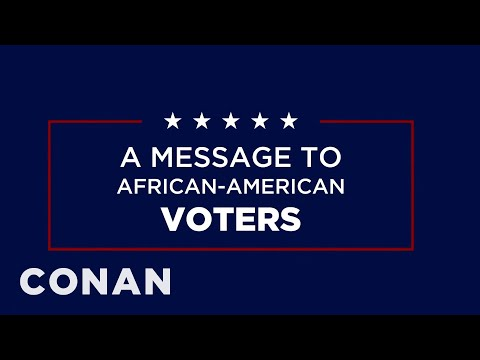 Trump's New Ad Is Just For Black Voters  - CONAN on TBS