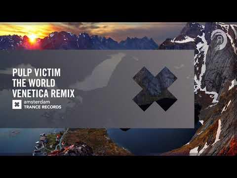 UPLIFTING TRANCE: Pulp Victim - The World (Venetica Remix) Amsterdam Trance