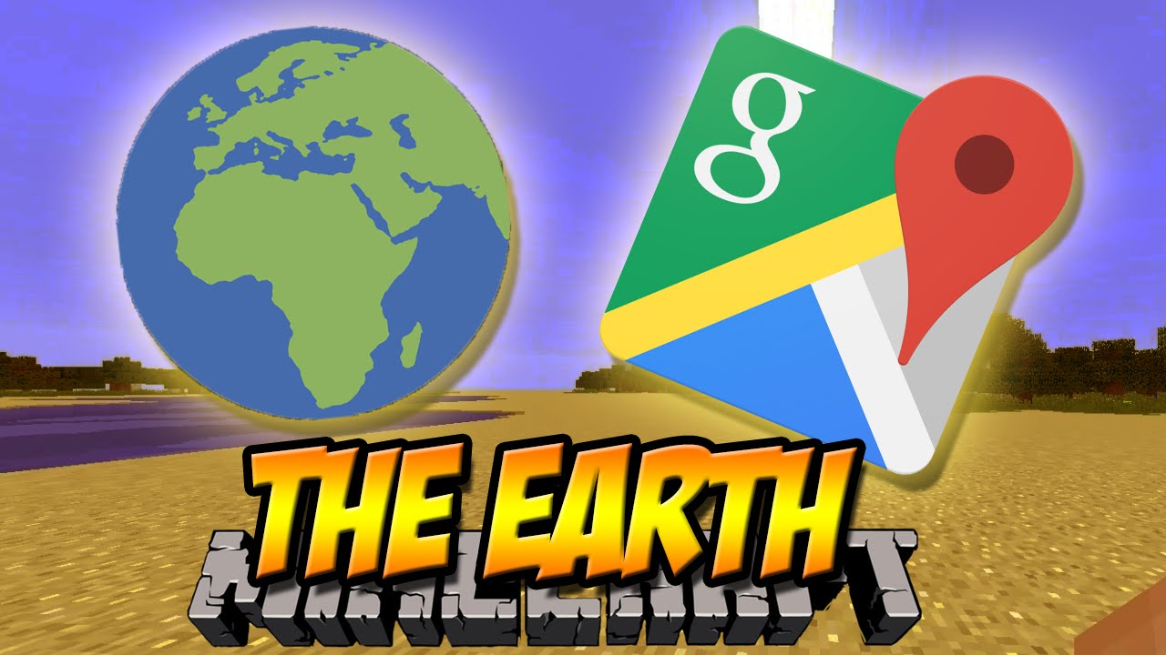 GOOGLE MAPS in MINECRAFT The Earth