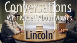 Conversations With Myself About Movies - Lincoln