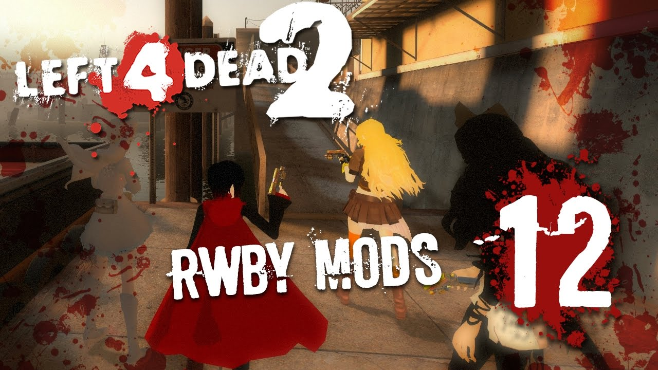 Gemini and Friends Play: Left 4 Dead 2 (RWBY Mods) | Part 12