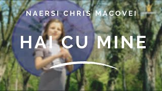Naersi Chris Macovei - Hai cu mine