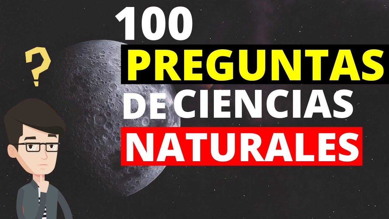100 Preguntas De Ciencias Naturales Fisica Biologia Y Quimica Youtube