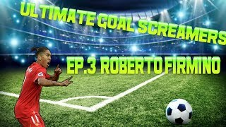 FIFA 18 Ultimate Goal Screamers - Ep.3  Roberto Firmino