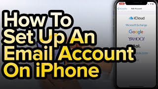 How To Set Uṗ An Email Account On iPhone