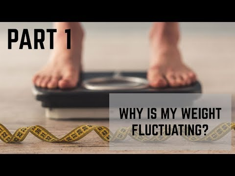 Why is My Weight Fluctuating? | Reasons for Daily Changes on the Scale Part 1