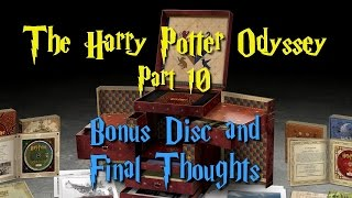 The Harry Potter Odyssey Part 10 - Bonus Disc & Final Thoughts