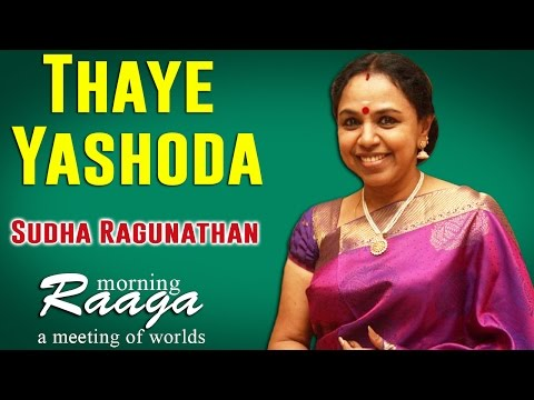 Thaye Yashoda | Sudha Ragunathan | Morning Raga - A Meeting of Worlds
