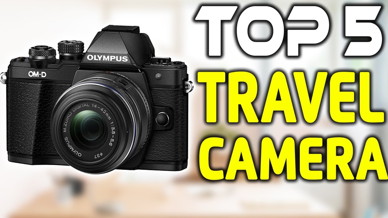 5 Best Travel Cameras in 2019