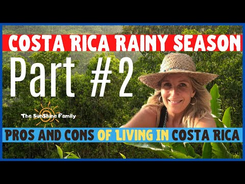 ?Rainy Season Costa Rica Vlog PART #2 | Pros and Cons Of Living In Costa Rica In Rainy Season?